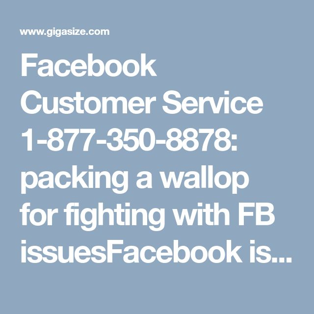 Facebook Customer Service 1-877-350-8878: packing a wallop for fighting with FB issuesFacebook is a bridge to fulfil the gap among distant people. But many times we confront several issues related to FB account such as login or password issues, security breach issues and a lot more. Now you can put aside all these hassles in one go with our Facebook Customer Service 1-877-350-8878. http://www.mailsupportnumber.com/facebook-customer-service-contact-number.html