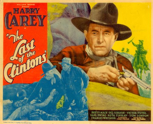 "Harry Carey western  | Title card for ""The Last of the Clintons"" starring Harry Carey."