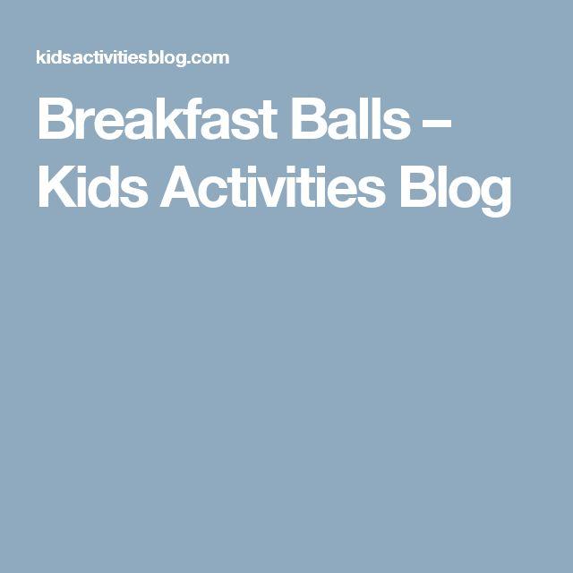 Breakfast Balls – Kids Activities Blog