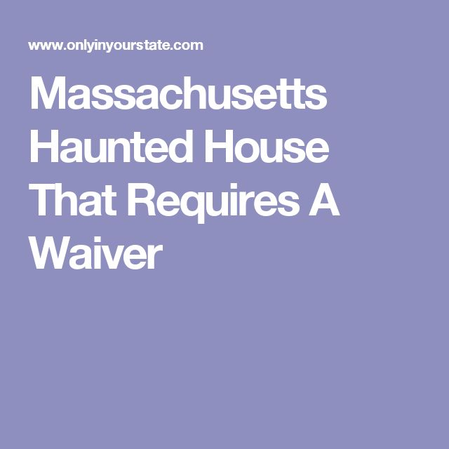 There S A Haunted House In Massachusetts That S So Terrifying You