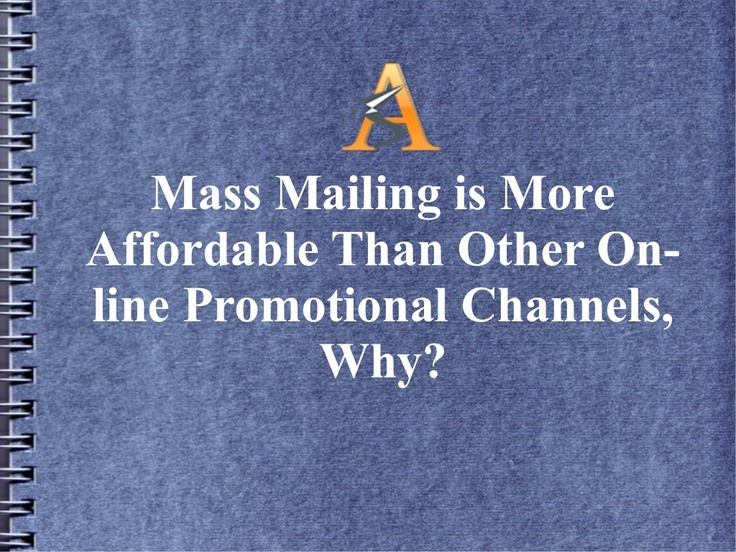 mass-mailing-is-more-affordable-than-other-online-promotional-channels-why by Mohit Sandesh via Slideshare
