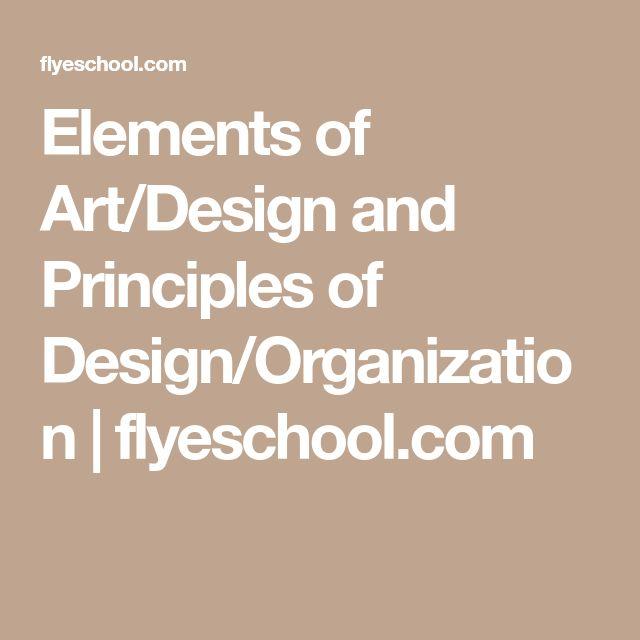 Elements of Art/Design and Principles of Design/Organization   flyeschool.com