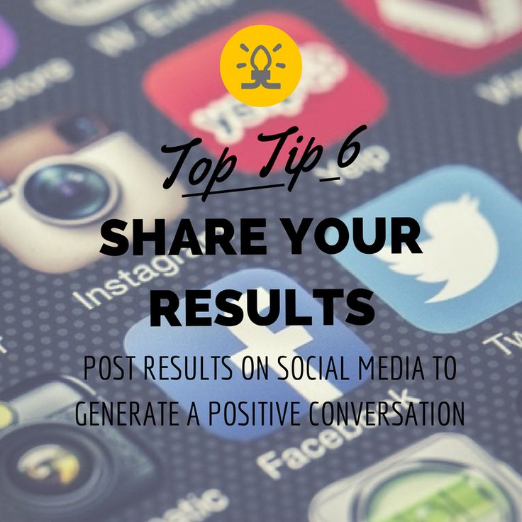 Top Tip #6 - Share your results - Post results on Social Media to generate a positive conversation