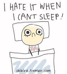 I hate it when I can't sleep