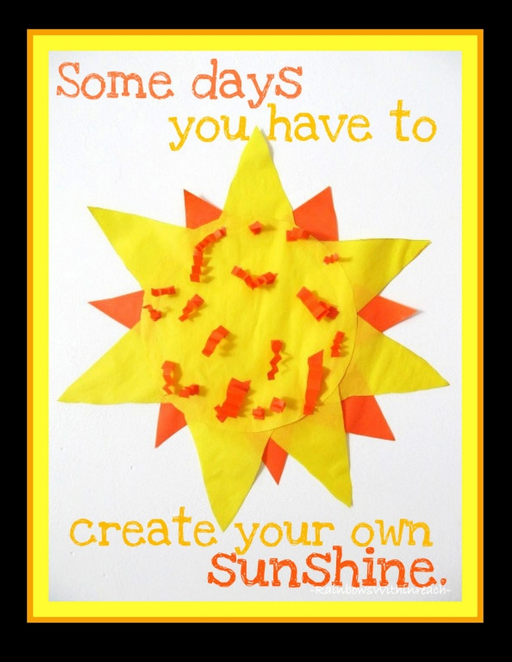 """""""Some days you have to create your own sunshine"""" What do you do to create sunshine for others?"""