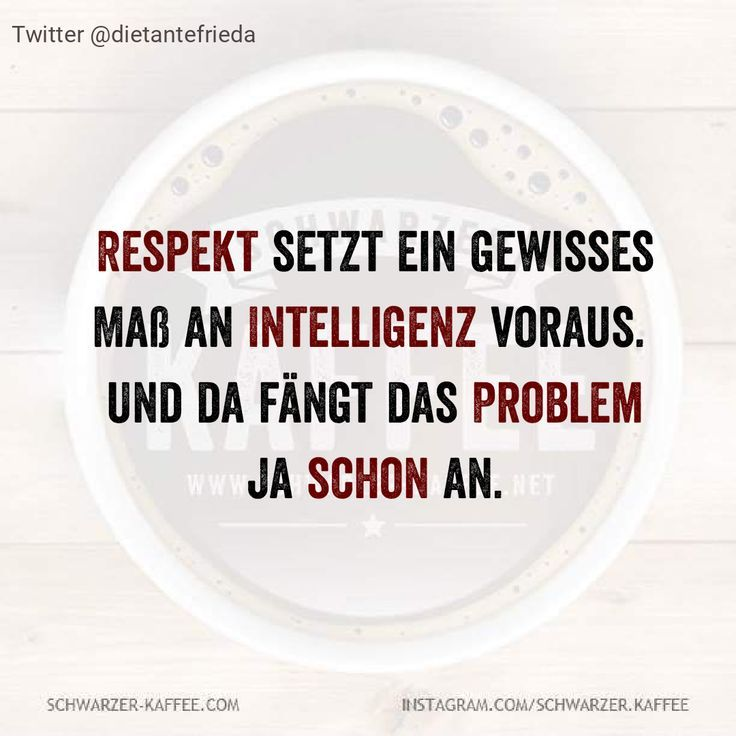 Respect requires a certain amount of intelligence. And that's where the problem begins …