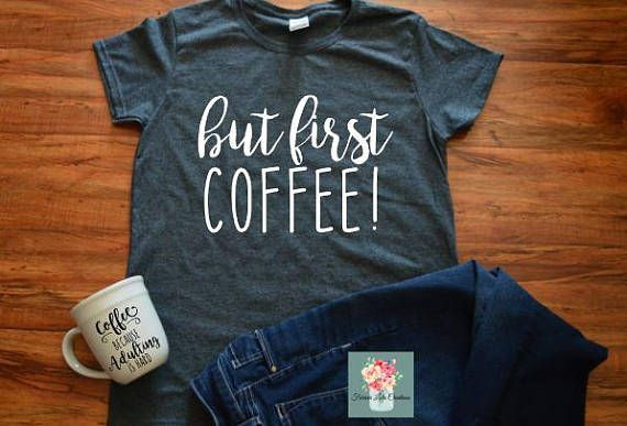 But first coffee shirt-National coffee day-coffee shirt-I love