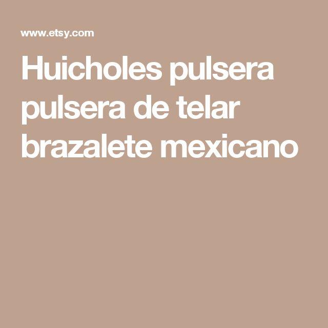 Huicholes pulsera pulsera de telar brazalete mexicano