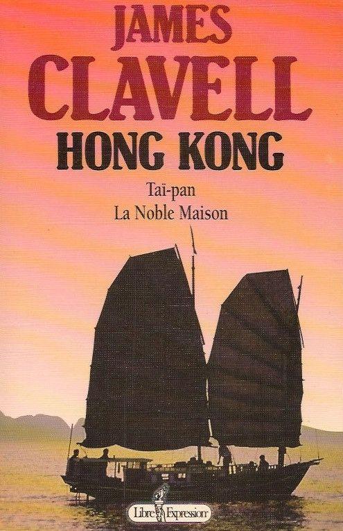 CLAVELL, JAMES. Hong Kong : Taï-pan, La Noble Maison