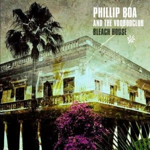 Phillip Boa & The Voodooclub – Bleach House (Review)