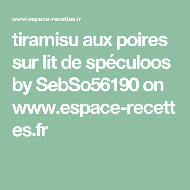 tiramisu aux poires sur lit de spéculoos by SebSo56190 on www.espace-recettes.fr