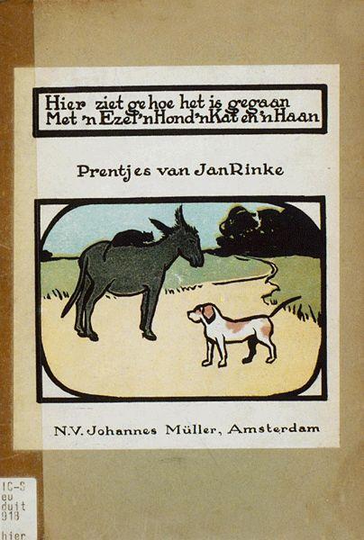 Jacob Grimm en Wilhelm Grimm, Hier ziet ge hoe het is gegaan met 'n ezel 'n hond 'n kat en 'n haan. Johannes Müller, Amsterdam 1910-1920