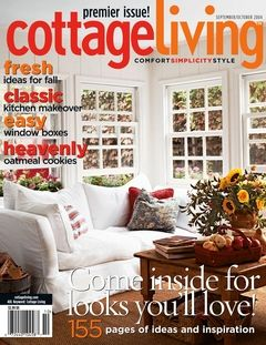 Cottage Living Magazine ~ My favorite magazine of all time.  I proudly have every issue printed and I will cherrish them for years to come.  Cozie and stylish are just a small portion of their inspiration.  If you ever find these magazines, pick them up and keep them.... you will find they contain so much inspiration if you like a house where people feel comfortable the minute they walk in the door ~ this magazine provides that.