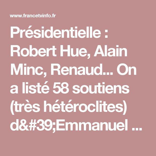 Présidentielle : Robert Hue, Alain Minc, Renaud... On a listé 58 soutiens (très hétéroclites) d'Emmanuel Macron