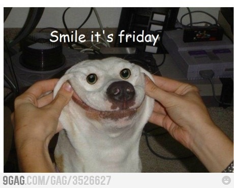 Finally it's Friday!