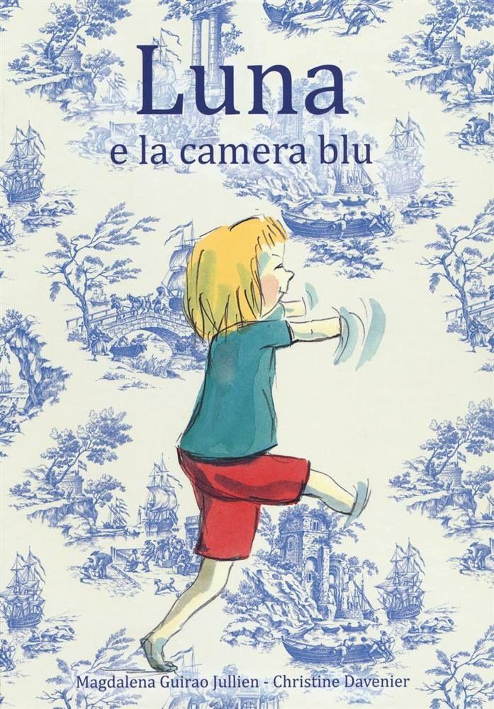 """La fantasia dei bambini pare non avere limiti, è così fervida e potente che nulla la può fermare. Così lo è anche per Luna, la protagonista del libro di oggi.  Si tratta di """"Luna e la camera blu"""" scritto da i Magdalena Guirao Jullien, illustrato da Christine Davenier ed edito Babalibri. https://www.facebook.com/NovaraMamma/photos/a.552106518222585.1073741829.321776991255540/750188875081014/?type=3&theater"""