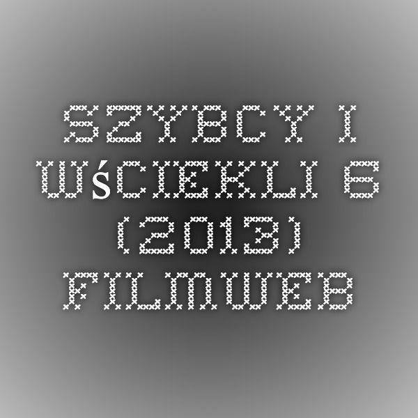 Szybcy i wściekli 6 (2013) - Filmweb