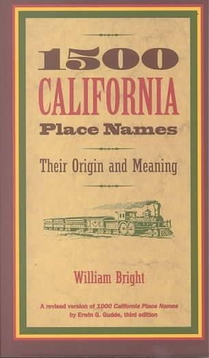1500 California Place Names: Their Origin and Meaning