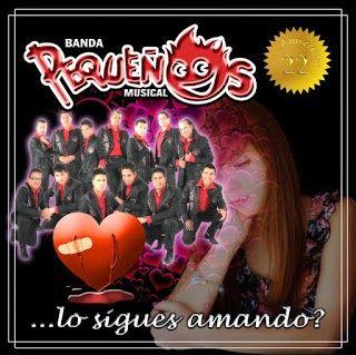 Descarga Aqui Tu Musica Favorita: Banda Pequeños Musical Album 2012 Lo Sigues Amando