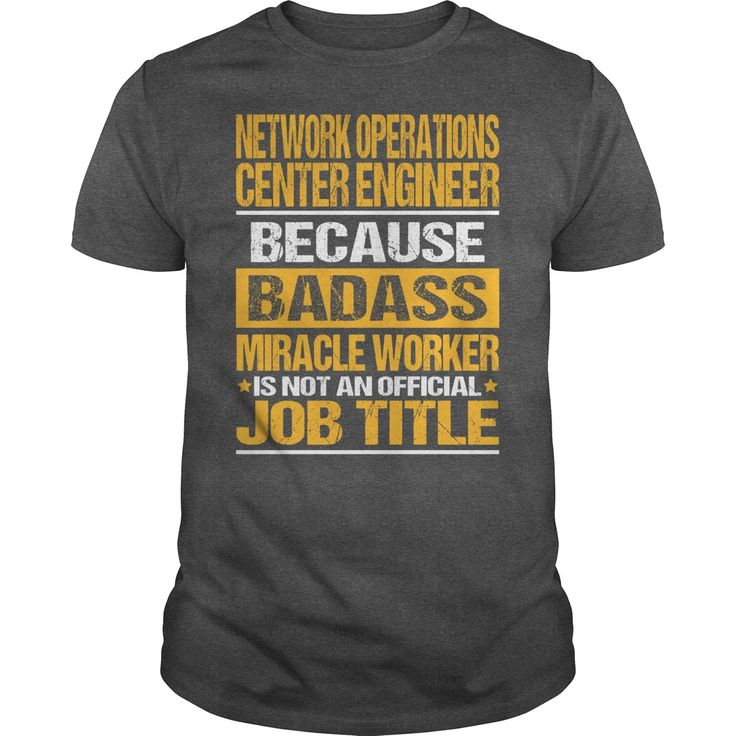 Awesome Tee For Network Operations Center Engineer T-Shirts, Hoodies. ADD TO CART ==► Funny Tee Shirts