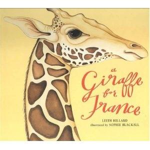 A Giraffe for France   Sophie Blackall - Illustrator