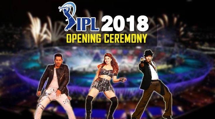 IPL 2018 Opening Ceremony – When and where. #IPL2018