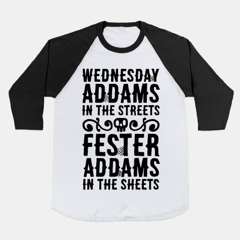 Wednesday Addams In The Streets Fester Addams In The Sheets #addamsfamily #halloween #spooky #funnyshirts #goth #spookyshirt #spoopy #wednesdayaddams #festeraddams #fall #october