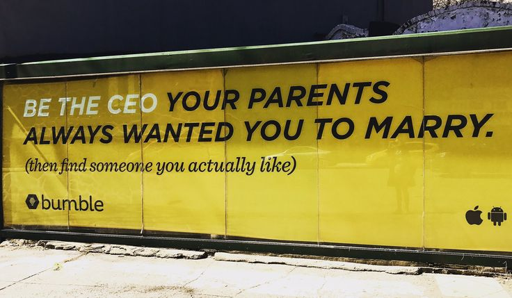 """""""Be the CEO your parents always wanted you to marry. (Then find someone you actually like.)"""" Bumble 