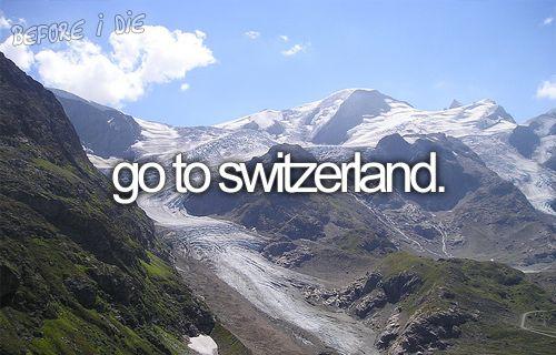 Go to Switzerland