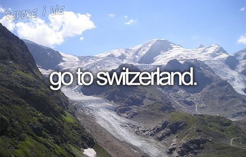 Switzerland is by far the prettiest place I have visited.. <3 <3 <3