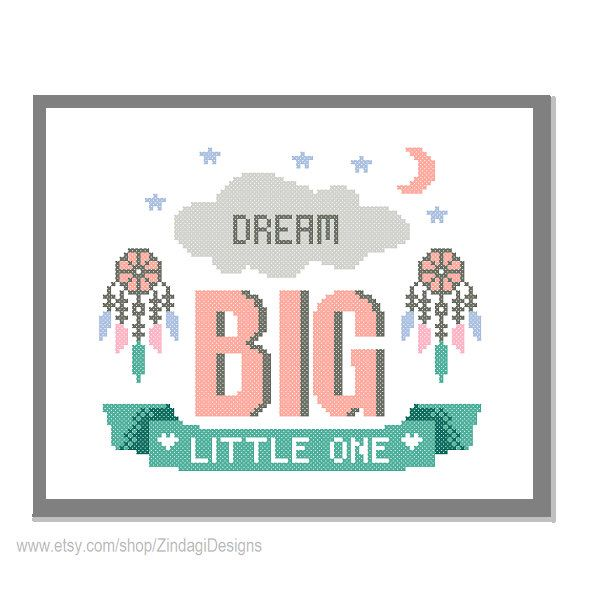 "Modern Cross Stitch Pattern ""Dream Big Little One"" Inspirational quote typography Nursery Boy girl with dream catcher wall gift by ZindagiDesigns on Etsy https://www.etsy.com/uk/listing/201817319/modern-cross-stitch-pattern-dream-big"