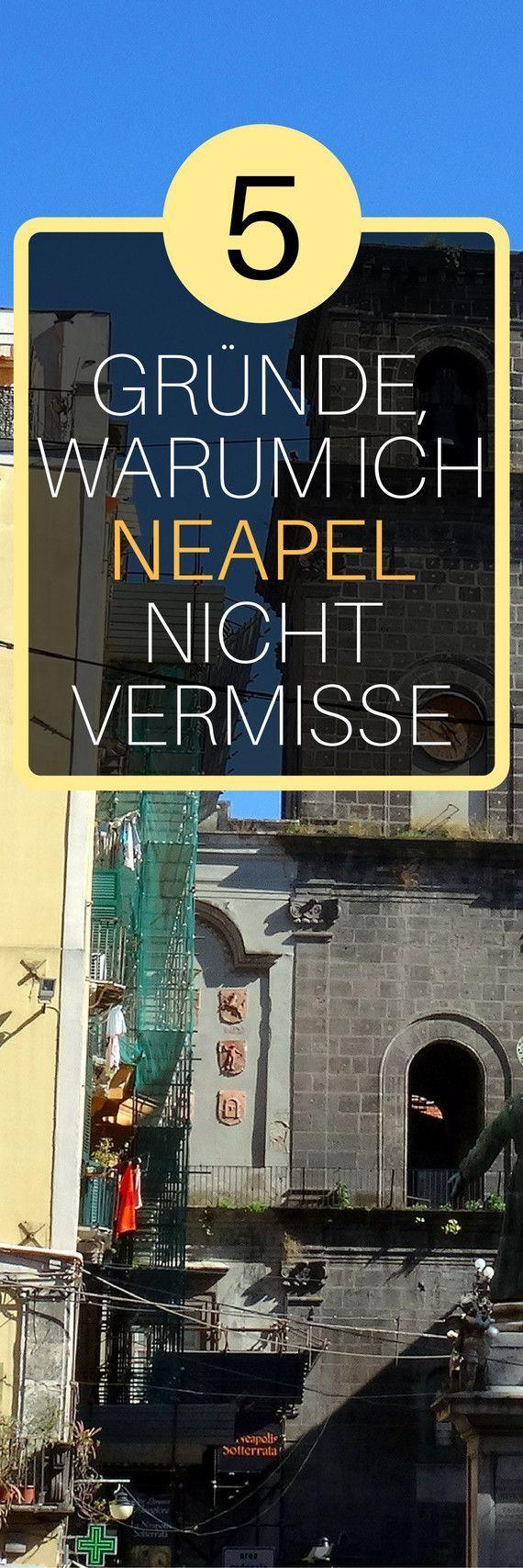5 Gründe, warum ich Neapel überhaupt nicht vermisse