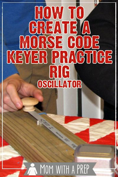 Wanting to learn Morse Code with the kids for your HAM license? Create your own Morse Code Keyer Practice Rig (Oscillator) along with Mom with a PREP
