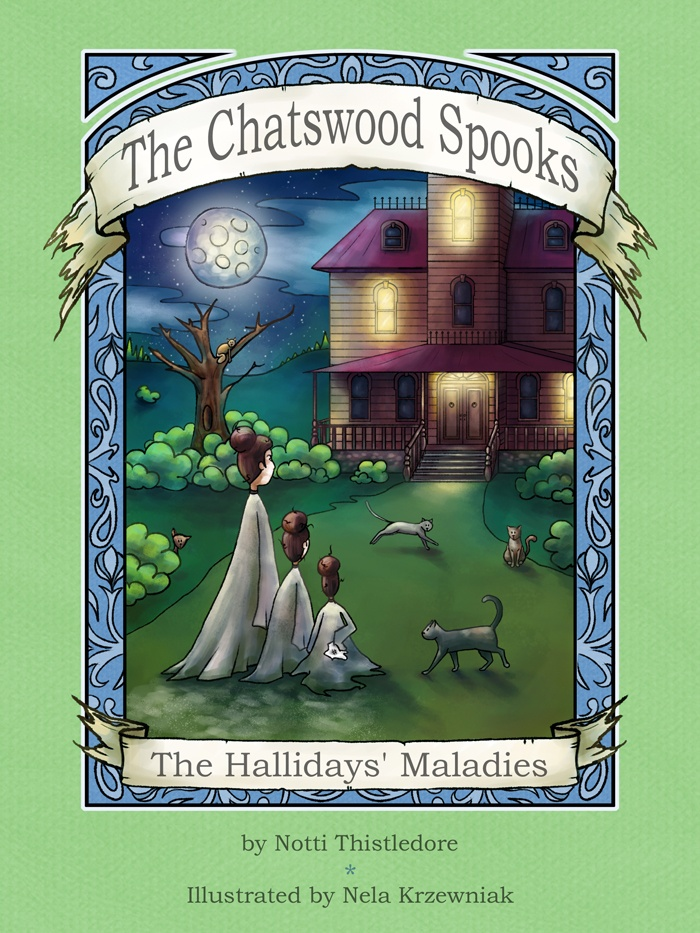 The Hallidays' Maladies: Chatswood Spooks #3 front cover! #spooks #ghosts #kidlit