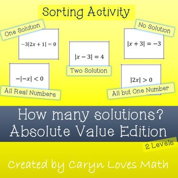 This activity is designed to help student understand special case of the absolute value function.  Cases where the formulas do not apply, like when there is no solution or the solution is all real numbers.Students need to sort the cards into 5 piles based on the number of solutions: No Solution, All Real Numbers, Only 1 solution, All Real Number except 1 number, or 2 Solutions.This sort has 2 levels (15 Cards in each):** Basic:  student can just look at the problem and decide (or attempt…