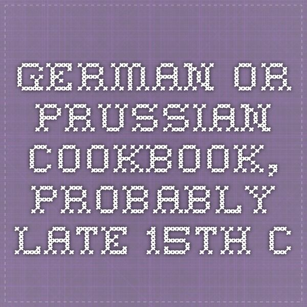 german or prussian cookbook, probably late 15th c