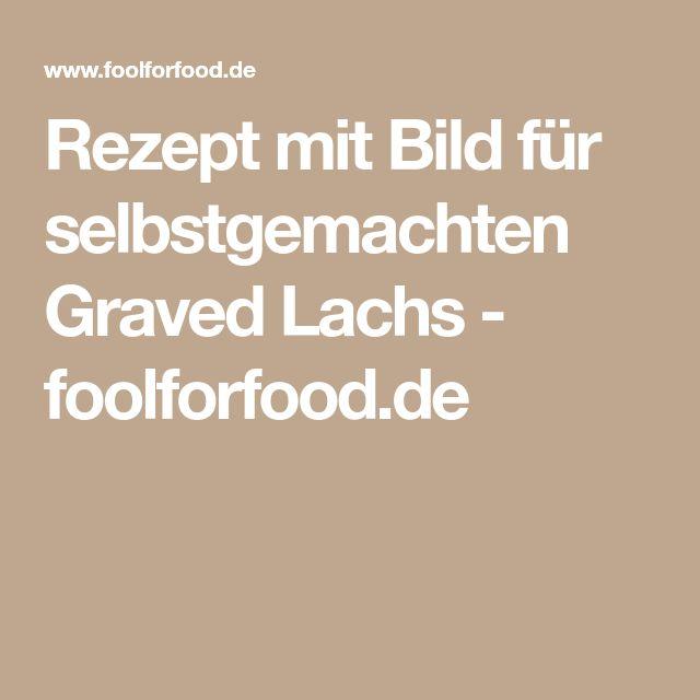 Rezept mit Bild für selbstgemachten Graved Lachs - foolforfood.de