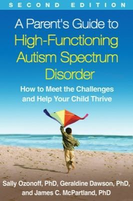 A Parent's Guide to High-Functioning Autism Spectrum Disorder. Second edition
