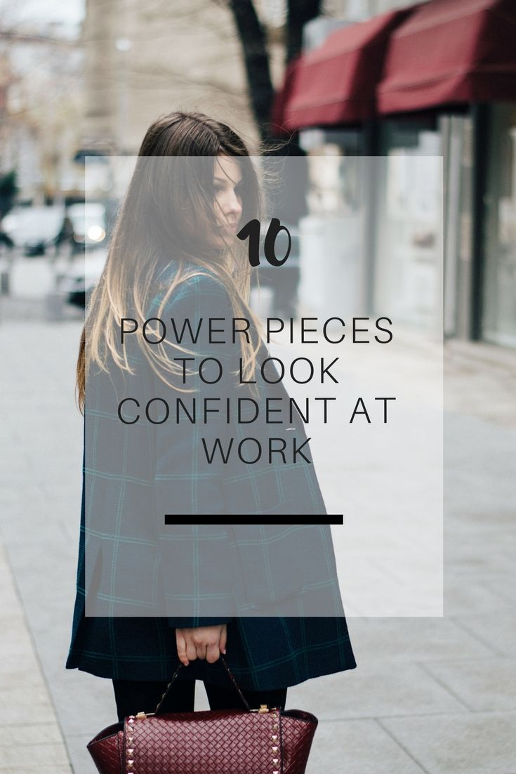 Shopping Files: 10 Power pieces to look confident at work. Regardless of what you do and where you work, there are certain closet staples that help you look confident | Ioanna's Notebook
