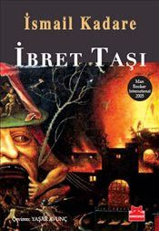 İbret Taşı - Ismail Kadare