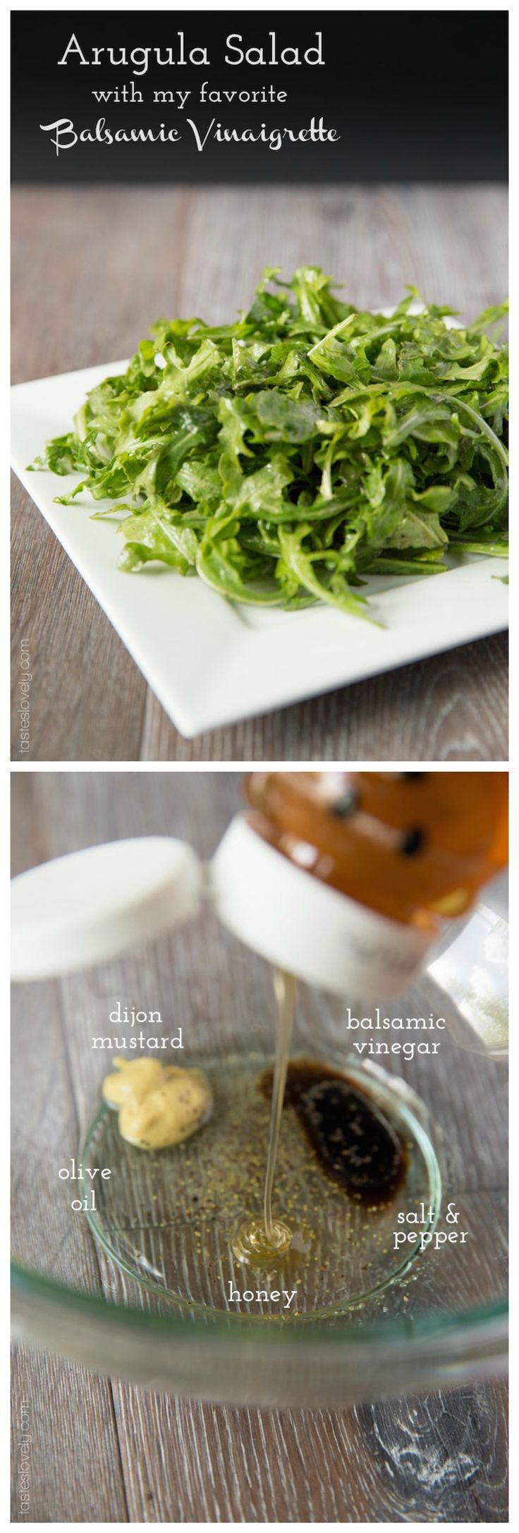 Arugula Salad with my favorite Balsamic Vinaigrette (just olive oil, dijon, balsamic, and honey)