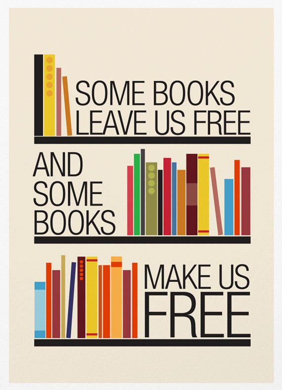 Some books leave us free, and some books make us free
