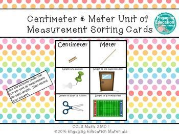 Students will be able to demonstrate their understanding of measuring in centimeters and meters by determining which unit of measurement would be most appropriate for the objects being measured.