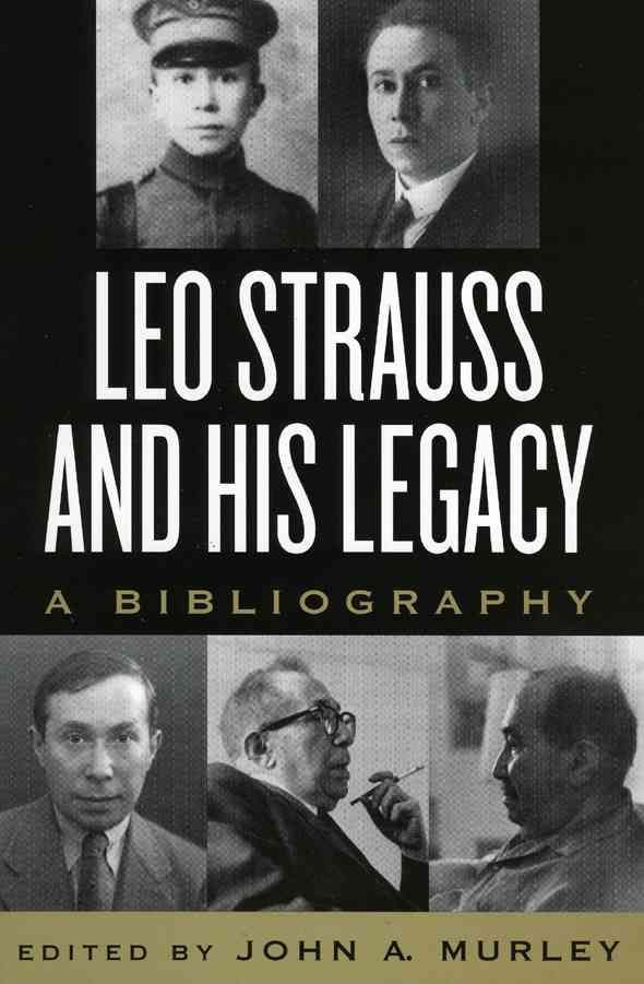 Precision Series Leo Strauss And His Legacy: A Bibliography