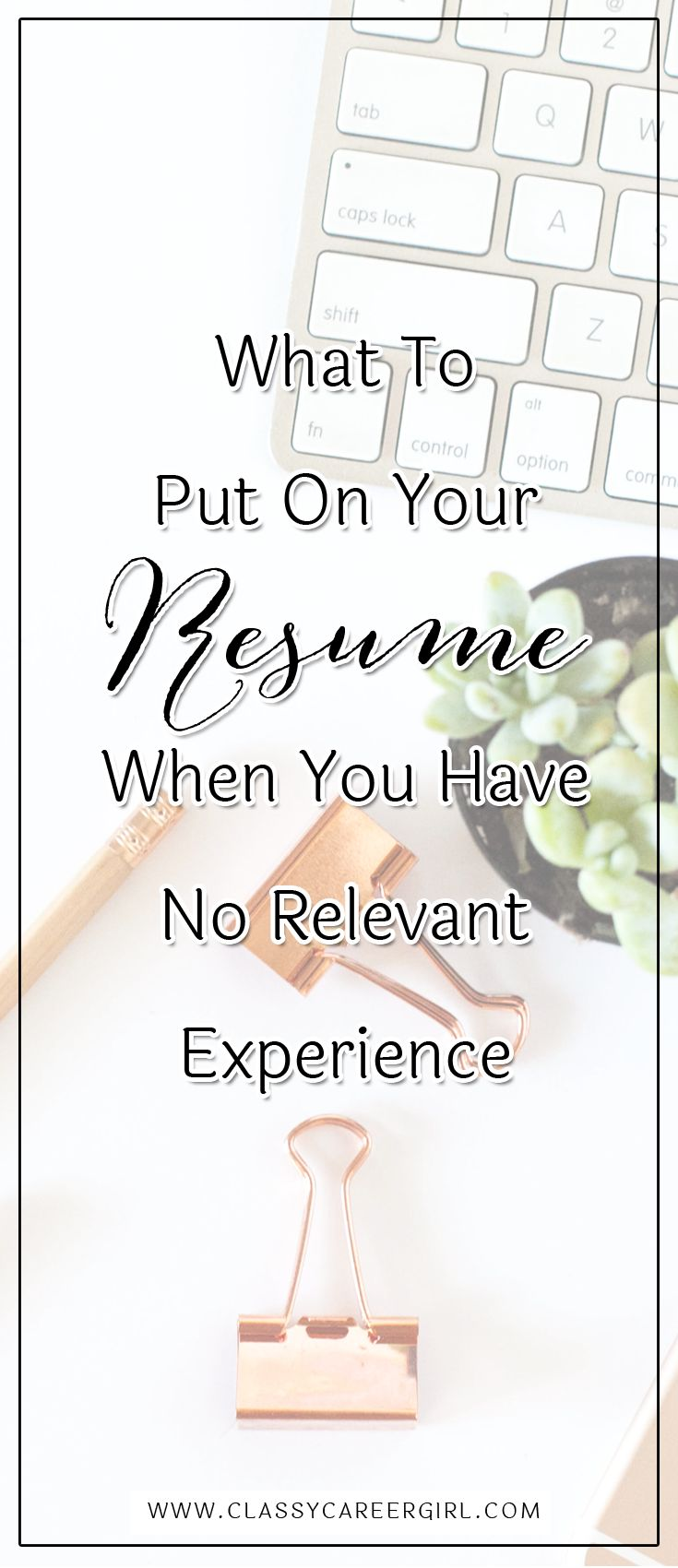 What To Put On Your Resume When You Have No Relevant Experience  Before everything else, read this to jumpstart your job application, especially if you are still writing your resume.  Read more: http://www.classycareergirl.com/2016/12/experience-relevant-resume-tips/