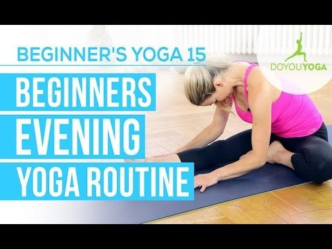 Beginners Evening Yoga Routine - Session 15 - Yoga for Beginners Starter...