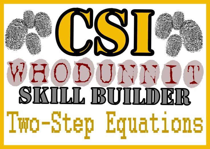 CSI: Whodunnit? -- Two-Step Equations - Skill Building Class Activity