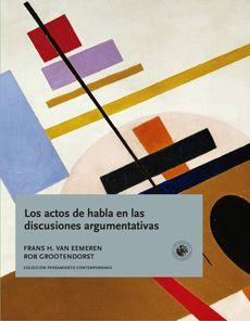 Los Actos De Habla En Las Discusiones Argumentativas