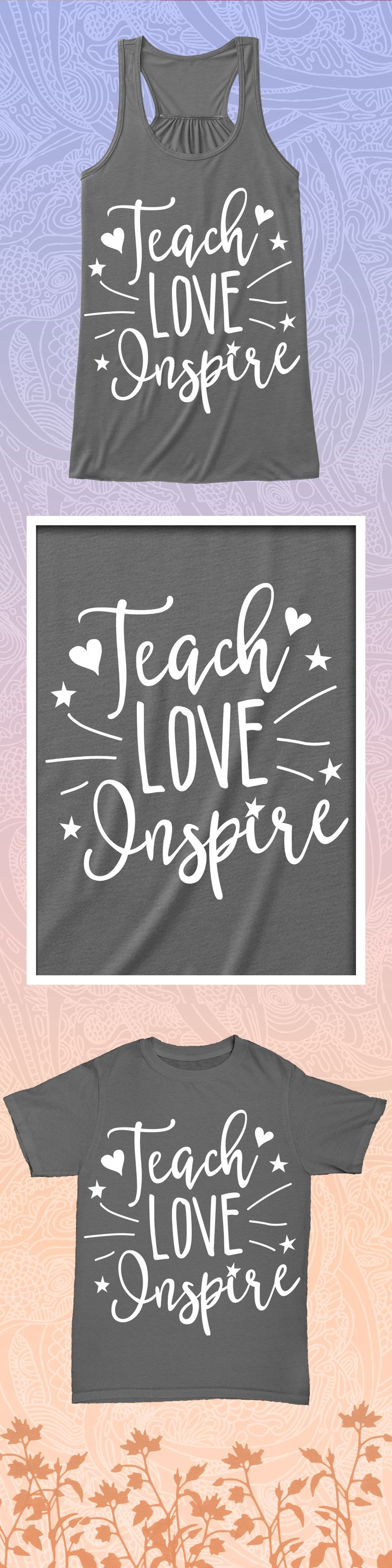 Teach, Love, Inspire - Limited edition. Order 2 or more for friends/family & save on shipping! Makes a great gift!