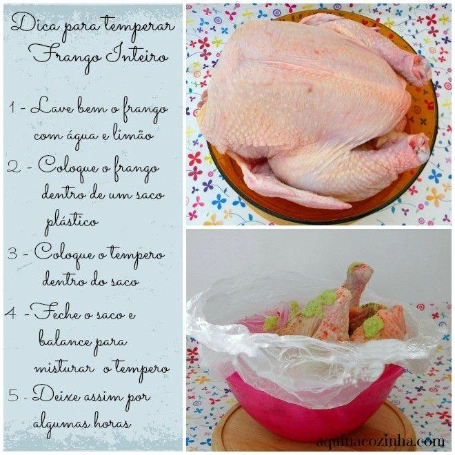 Frango - http://www.aquinacozinha.com/2013/02/como-preparar-e-temperar-frango-inteiro-para-assar/